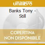 Still cd musicale di Tony Banks