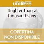 Brighter than a thousand suns cd musicale di Joke Killing
