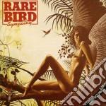 SYMPATHY cd musicale di RARE BIRD