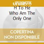 H TO HE WHO AM THE ONLY ONE cd musicale di VAN DER GRAAF GENERATOR