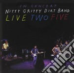 Live two five cd musicale di Nitty gritty dirt band the