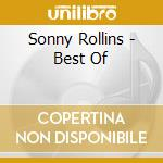 THE BEST OF SONNY ROLLINS cd musicale di ROLLINS SONNY