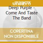 COME TASTE THE BAND cd musicale di DEEP PURPLE
