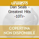 Greatest hits cd musicale di Seals Dan