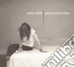 Patti Smith - Peace & Noise cd musicale di SMITH PATTI