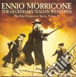 Legendary italian westerns cd musicale di Ennio Morricone