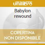 Babylon rewound cd musicale