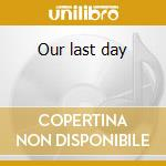 Our last day cd musicale