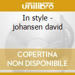 In style - johansen david cd musicale di David Johansen