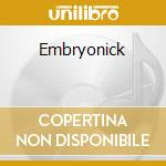 Embryonick cd musicale di Embryo