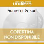 Sumemr & sun - cd musicale di Beach boys/war/mungo jerry & o