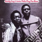 Buddy Guy & Junior Wells - Play The Blues cd musicale di Buddy guy & junior wells