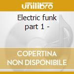 Electric funk part 1 - cd musicale di Jams Street