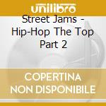 Hip-hop the top part 2 - cd musicale di Jams Street