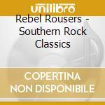 Southern rock classics cd musicale di Rousers Rebel