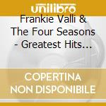 Greatest hits vol.1 cd musicale di Frankie valli & the