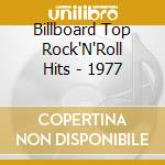 Billboard Top Rock'N'Roll Hits - 1977 cd musicale di Billboard top rock'n