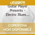 Electric blues vol.1 - cd musicale di Guitar player presents