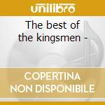 The best of the kingsmen - cd musicale di Kingsmen The