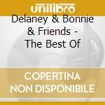 The best of... - delaney & bonnie cd musicale di Delaney & bonnie