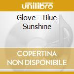Blue sunshine cd musicale di The Glove