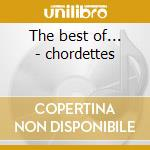 The best of... - chordettes cd musicale di Chordettes