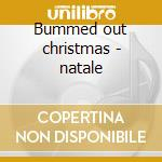 Bummed out christmas - natale cd musicale di Sonics/e.brothers/ry cooder &