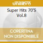 Super hits 70's vol.8 cd musicale di Artisti Vari