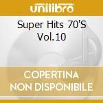Various Artists - Super Hits 70'S Vol.10 cd musicale di Artisti Vari