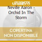 Orchid in the storm - neville brothers cd musicale di Aaron Neville