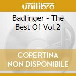 The best of vol.2 cd musicale di Badfinger