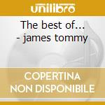 The best of... - james tommy cd musicale di Tommy james & the shondells
