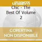 THE BEST OF CHIC VOL.2 cd musicale di CHIC
