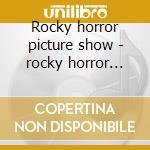Rocky horror picture show - rocky horror p.show cd musicale di Participation) V.a.(audience