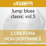 Jump blues classic vol.5 cd musicale di Masters Blues