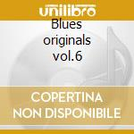 Blues originals vol.6 cd musicale di Masters Blues