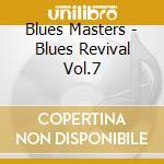 Blues revival vol.7 cd musicale di Masters Blues