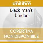 Black man's burdon cd musicale di Burdon eric & war