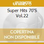 Super hits 70's vol.22 - cd musicale di Artisti Vari