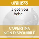 I got you babe - cd musicale di Sonny & cher