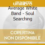 Average White Band - Soul Searching cd musicale di Average white band
