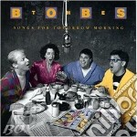 Songs for tomorrow mornin - bobs cd musicale di Bobs The