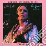 Give yourself to love - wolf kate cd musicale di Kate Wolf