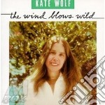 The winds blows wild - wolf kate cd musicale di Kate Wolf