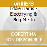 Electrifying eddie cd musicale di Eddie Harris