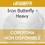 HEAVY cd musicale di IRON BUTTERFLY