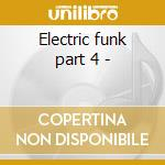 Electric funk part 4 - cd musicale di Jams Street