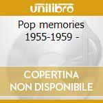 Pop memories 1955-1959 - cd musicale di Boone/p.prado D.martin/pat