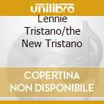 LENNIE TRISTANO/THE NEW TRISTANO cd musicale di TRISTANO LENNIE