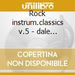 Rock instrum.classics v.5 - dale dick ventures cd musicale di Various artists (surf)